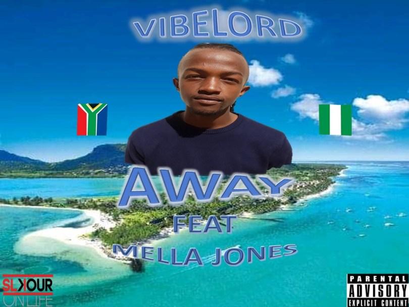Away - Vibeslord Ft Mella Jones