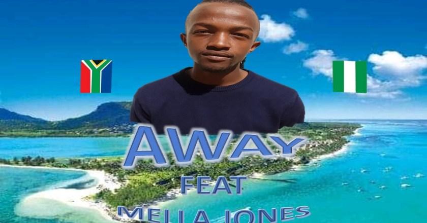 [MUSIC]: Away – Vibeslord Ft. Mella Jones