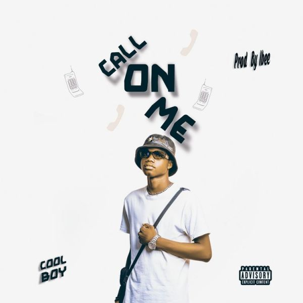 [MUSIC] Coolboy – Call On Me