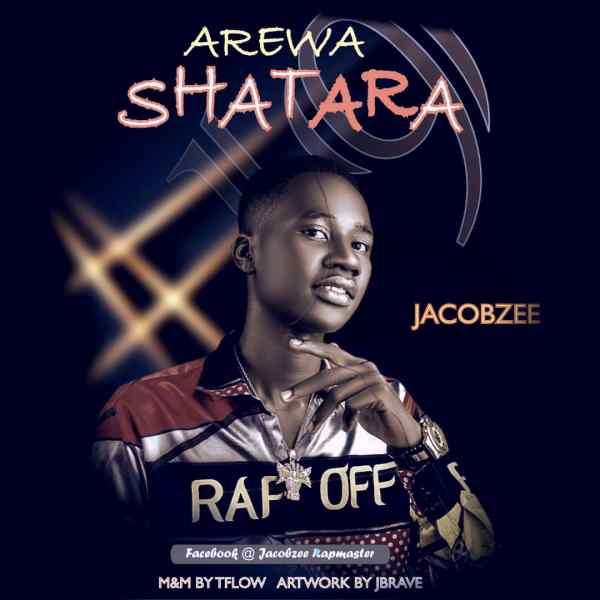 [MUSIC]: Jacobzee – Arewa Shatara