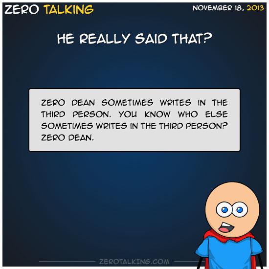 he-really-said-that-zero-dean