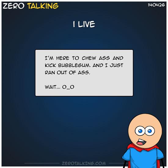 im-here-to-chew-ass-and-kick-bubblegum-zero-dean