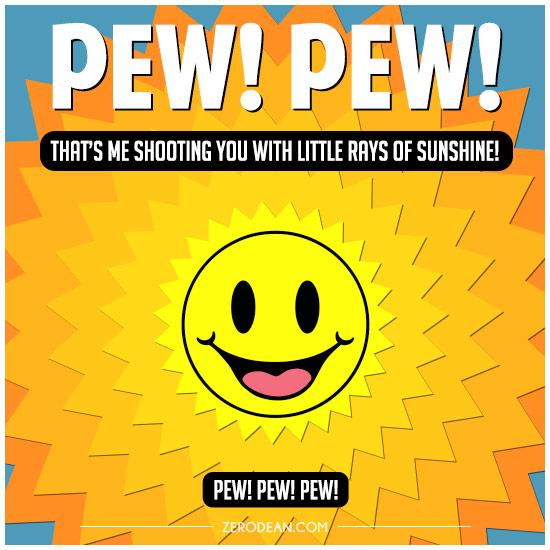 Pew Pew!