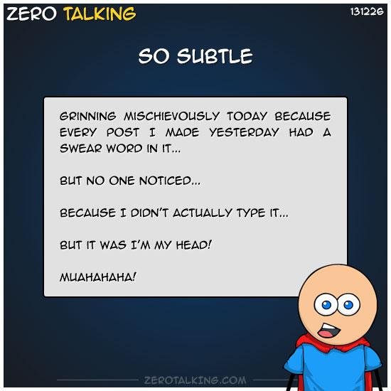 so-subtle-zero-dean