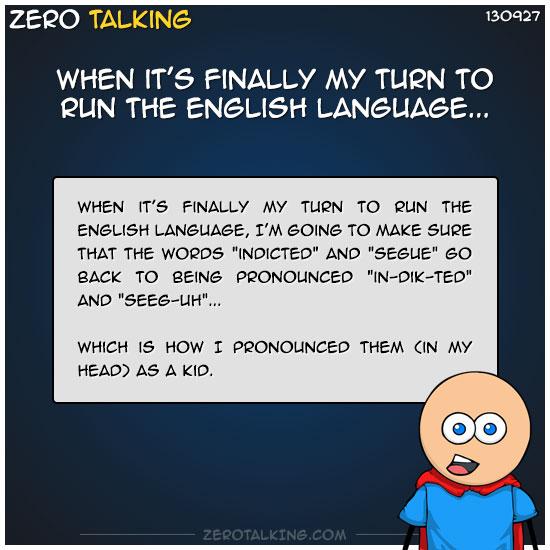 when-its-finally-my-turn-to-run-the-english-language-zero-dean