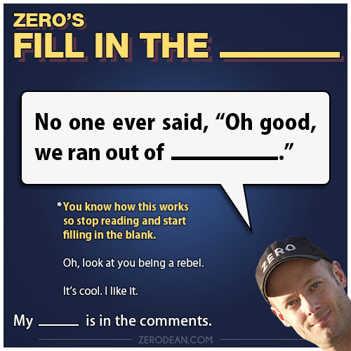 zero-dean-fill-in-the-blank-oh-good-we-ran-out-of