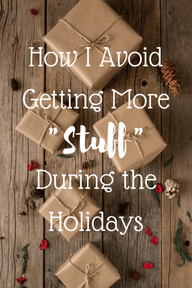How I Avoid Getting More Stuff During the Holidays