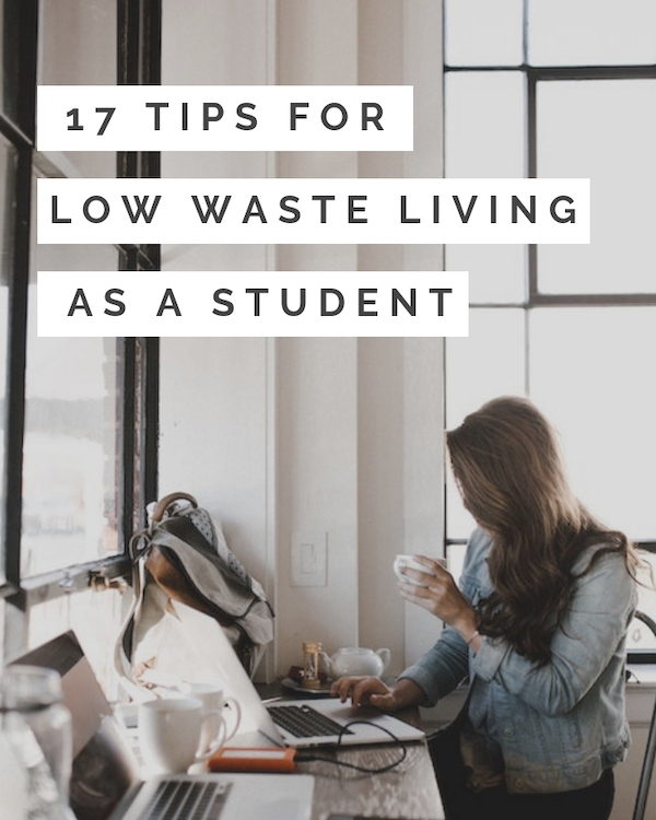 17 Tips for Low Waste Living as a Student - Zero Waste Nest