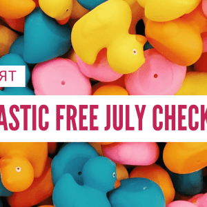 моят Plastic free July checklist
