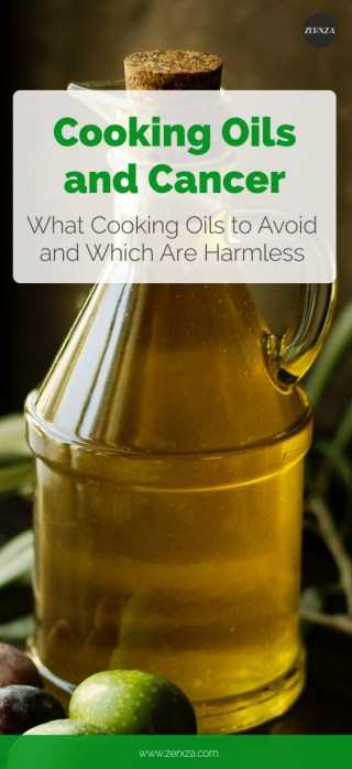 Cooking Oils and Cancer - What Cooking Oils to Avoid and Which Are Harmless