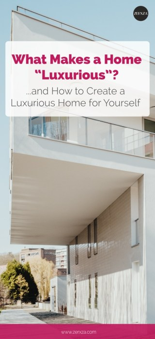 Luxury and Home - What Makes a Home Luxurious