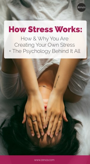 How Stress Works - How and Why You Are Stressing Yourself Out