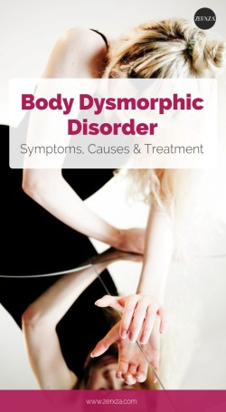 Body Dysmorphic Disorder - Symptoms, Causes and Treatment