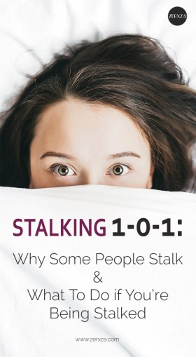 Stalking 1-0-1 - Why Some People Stalk and What To Do if You're Being Stalked