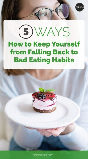 5 Ways How to Keep Yourself From Falling Back to Bad Eating Habits
