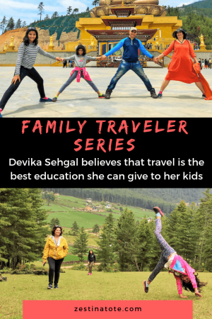 Meet the zestful, spontaneous Traveler Devika, who considers herself lucky that her family members are equally adventurous and ready to pack their bags for all the unconventional family trips.  #familytravel #travelinspiration #travelwithkids