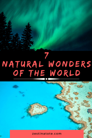 While nature is everywhere around us, there are some natural sites truly majestic and breathtaking. Read about personal experiences of these awe-inspiring seven natural wonders of the world. #sevennaturalwonders #7wonders #northernlights #harborriodejaneiro #grandcanyon #greatbarrierreef #mounteverest #victoriafalls #paricutin