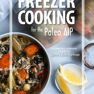 New Community Cookbook: Freezer Cooking for the Paleo AIP!