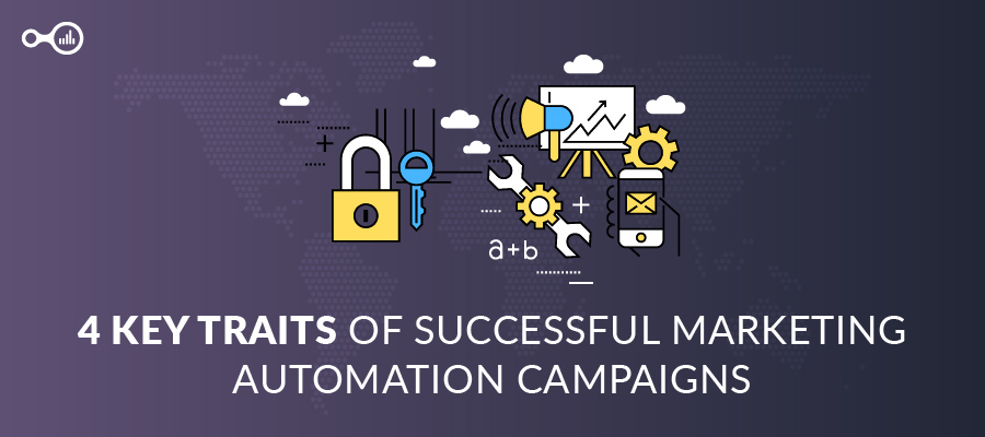 4 Key Traits of Successful Marketing Automation Campaigns