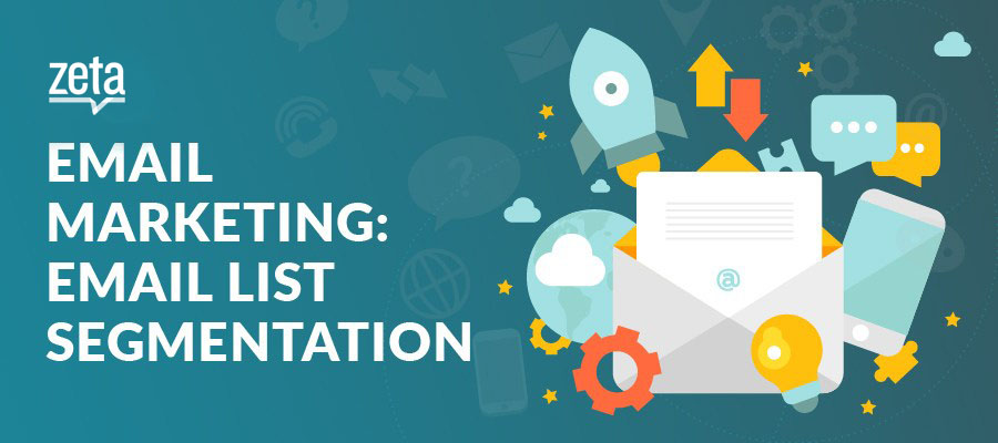 Email Marketing: 9 Ways to Segment your Email List