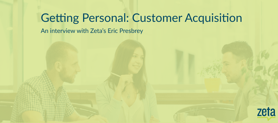 How to Follow a Customer-Centric Acquisition Marketing Approach — An Interview with Eric Presbrey