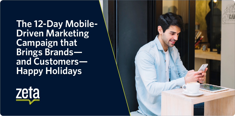 The 12-Day Mobile-Driven Marketing Campaign that Brings Brands—and Customers—Happy Holidays
