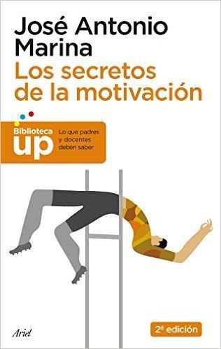 """Portada del libro """"Los secretos de la motivación"""" de José Antonio Marina"""