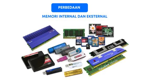 Perbedaan Memori Internal dan Eksternal