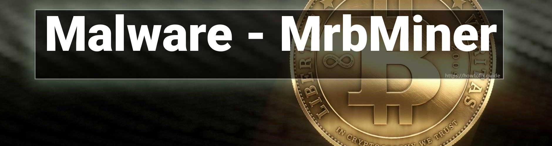 MrbMiner Malware