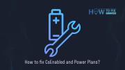 修復 CsEnabled 選項和電源計劃