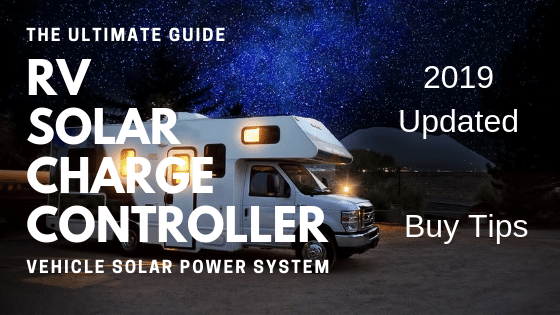 RV Solar Charge Controller Ultimate Guide (2019) | Don't Miss