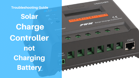 Solar Charge Controller not Charging Battery