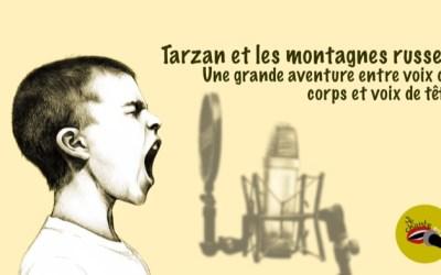Voix de tête : Tarzan et les montagnes russes