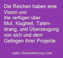 die reichen und erfolgreichen haben eine vision