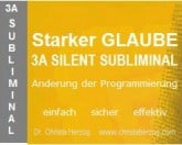 Starker Glaube 3A Silent Subliminal