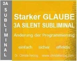 Starker Glaube 3A Silent Subliminal