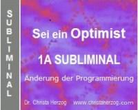 Sei ein Optimist Subliminal