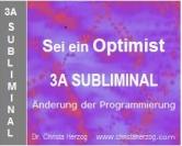 Sei ein Optimist 3A Subliminal