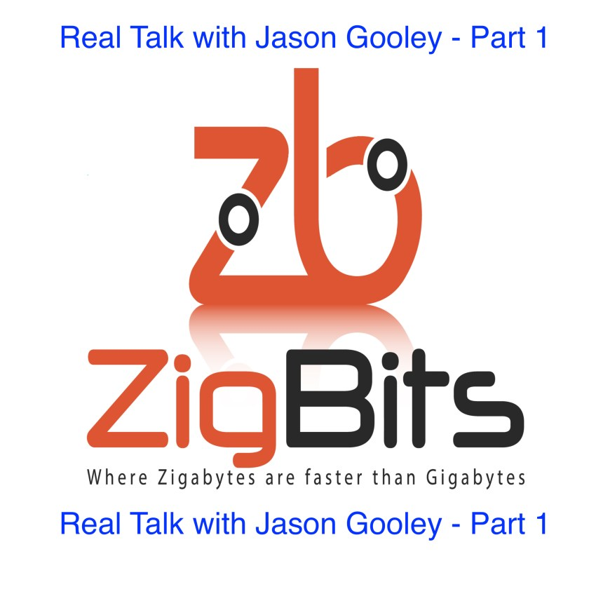 ZNDP 046 – Real Talk With Jason Gooley – Part 1 Zigbits