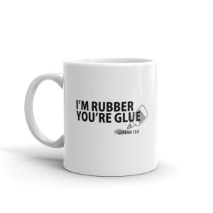 I'm Rubber You're Glue Mug