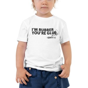 I'm Rubber You're Glue Toddler Short Sleeve Tee