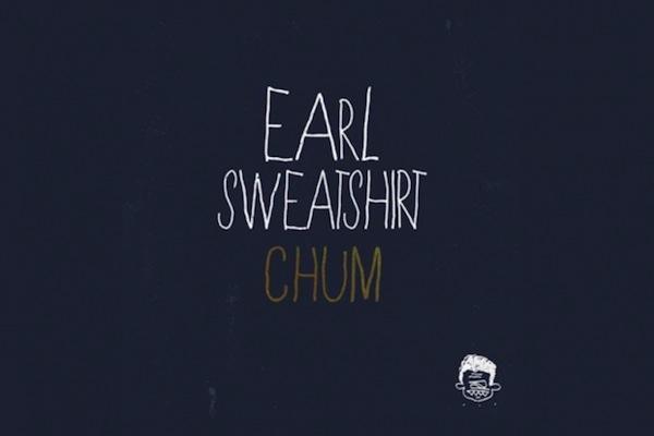 Earl Sweatshirt – Chum