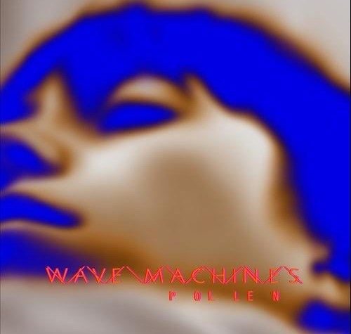 Pollen – Wave Machines