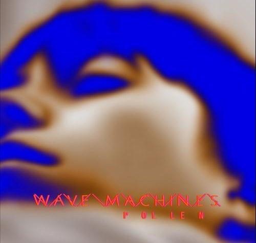 Pollen – Wave Machines