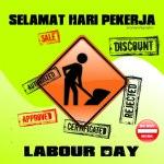 Selamat Hari pekerja 2011, apa yang kita perlu tahu