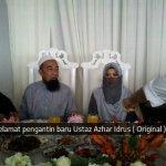 Ustaz azhar idrus, selamat pengantin baru!!! Yang ke3 beb