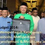 Muat turun Budget 2014, Memperteguh Ketahanan Ekonomi, memperkasa transformasi dan melaksana janji