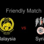 Keputusan terkini persahabatan MALAYSIA vs SYRIA, 12/11/2014