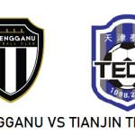 Live streaming Terengganu vs Tianjin Teda fc 3.2.2020