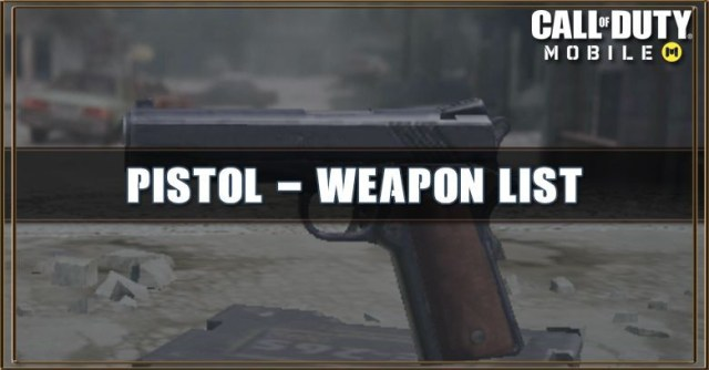 Call of Duty Mobile Pistol - Weapon List